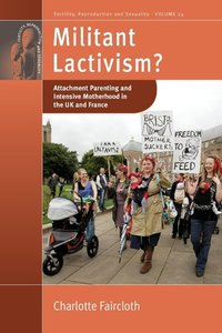 Militant Lactivism? Attachment Parenting and Intensive Motherhoo