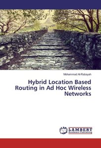 Hybrid Location Based Routing in Ad Hoc Wireless Networks