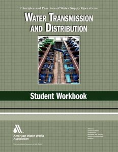 Water Transmission and Distribution Wso Student Workbook: Water