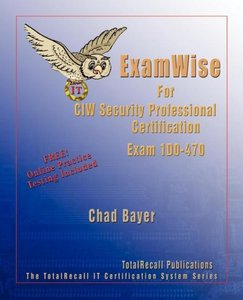 Examwise for Exam 1d0-470 CIW Security Professional Certificatio