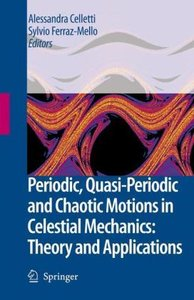 Periodic, Quasi-Periodic and Chaotic Motions in Celestial Mechan