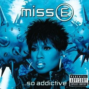 Missy E...So Addictive (New Version)
