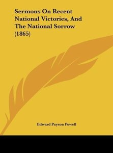 Sermons On Recent National Victories, And The National Sorrow (1