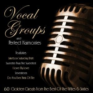 Vocal Groups & Perfect Harmonies