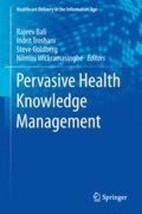 Pervasive Health Knowledge Management
