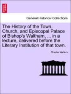 The History of the Town, Church, and Episcopal Palace of Bishop'