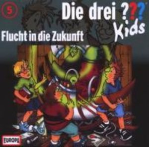 Die drei ??? Kids 05. Flucht in die Zukunft (drei Fragezeichen)