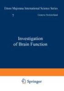 Investigation of Brain Function