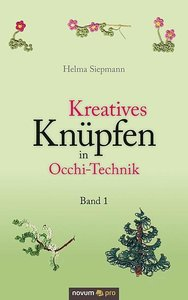 Kreatives Knüpfen in Occhi-Technik Band 1