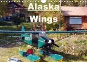 Alaska Wings (Wall Calendar 2015 DIN A4 Landscape)