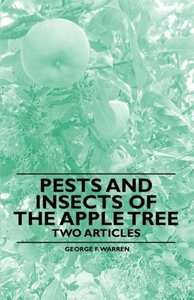 Pests and Insects of the Apple Tree - Two Articles