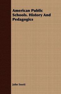 American Public Schools. History And Pedagogics