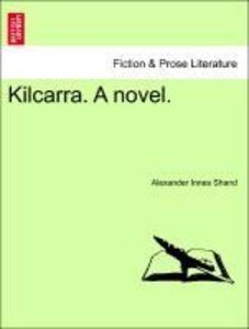 Kilcarra. A novel. Vol. II.