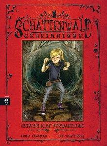 Schattenwald-Geheimnisse 03 - Gefährliche Verwandlung