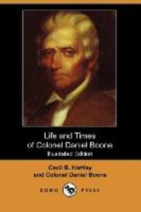 Life and Times of Colonel Daniel Boone (Illustrated Edition) (Do