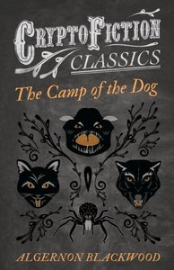 The Camp of the Dog (Cryptofiction Classics - Weird Tales of Str