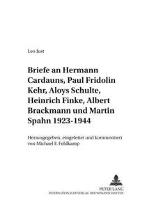 Briefe an Hermann Cardauns, Paul Fridolin Kehr, Aloys Schulte, H