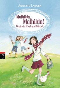 Mathilda, Mathilda! 01 - Drei wie Wind und Wirbel