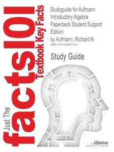 Studyguide for Aufmann Introductory Algebra Paperback Student Su