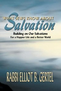 What Jews Know About Salvation