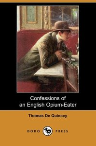 Confessions of an English Opium-Eater (Dodo Press)