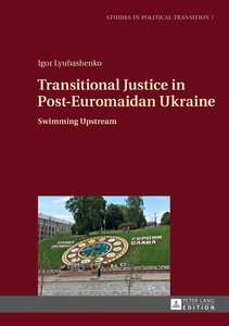 Transitional Justice in Post-Euromaidan Ukraine
