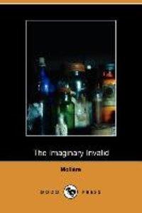 The Imaginary Invalid - La Malades Imaginaire