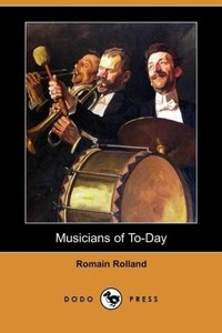 Musicians of To-Day (Dodo Press)