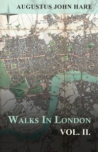 Walks in London - Vol. II.