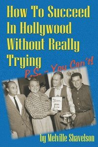 How to Succeed in Hollywood Without Really Trying P.S. - You Can
