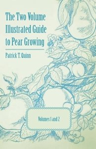 The Two Volume Illustrated Guide to Pear Growing - Volumes 1 and