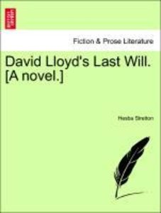 David Lloyd's Last Will. [A novel.]