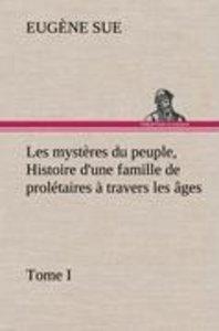 Les mystères du peuple, tome I Histoire d'une famille de proléta