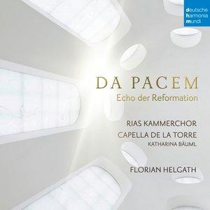 Da Pacem: Echo der Reformation in der Musik