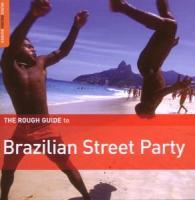Rough Guide: Brazilian Street Party - zum Schließen ins Bild klicken
