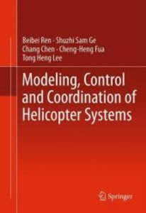 Modeling, Control and Coordination of Helicopter Systems