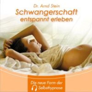 Schwangerschaft entspannt erleben