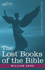 The Lost Books of the Bible a.k.a, The Apocryphal New Testament