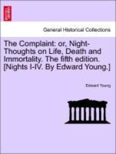 The Complaint: or, Night-Thoughts on Life, Death and Immortality