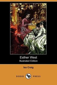Esther West (Illustrated Edition) (Dodo Press)