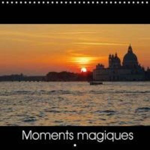 Moments Magiques (Calendrier mural 2015 300 × 300 mm Square)