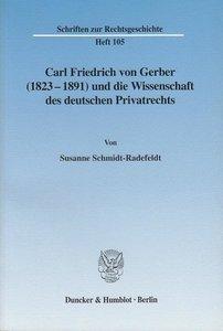 Carl Friedrich von Gerber (1823-1891) und die Wissenschaft des d