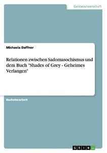 """Relationen zwischen Sadomasochismus und dem Buch """"Shades of Grey"""