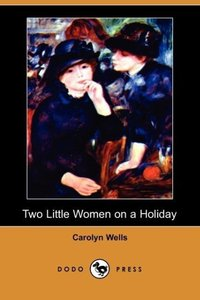Two Little Women on a Holiday (Dodo Press)