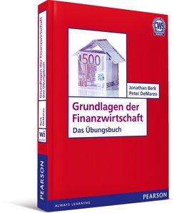 Grundlagen der Finanzwirtschaft. Das Übunsgbuch