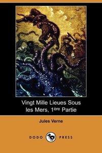 Vingt Mille Lieues Sous Les Mers, 1ere Partie (Dodo Press)