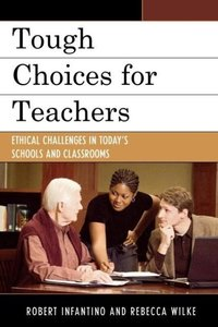 Tough Choices for Teachers