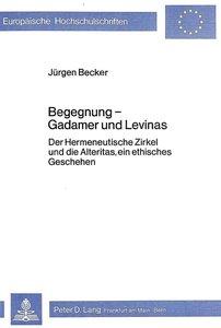 Begegnung - Gadamer und Levinas