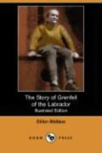 The Story of Grenfell of the Labrador (Illustrated Edition) (Dod