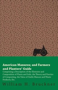 American Manures And Farmers And Planters Guide